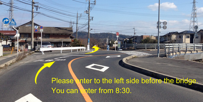 Please enter to the left side before the bridge. You can enter from 8:30.